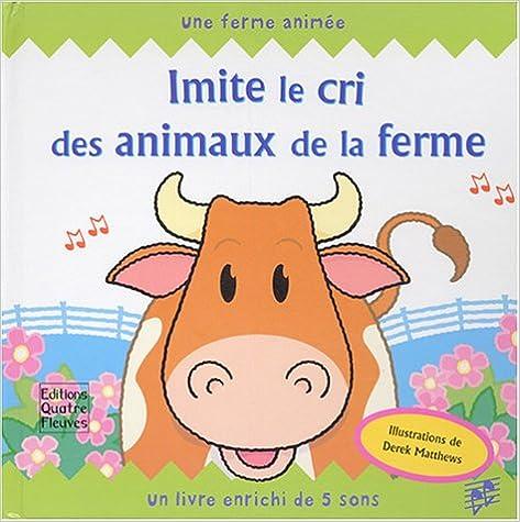 Imite le cri des animaux de la ferme : Un livre enrichi de 5 sons epub pdf