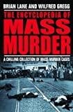 Encyclopedia of Mass Murder, Brian Lane and Wilfred Gregg, 0786713569