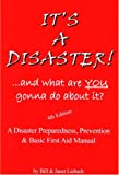 It's a Disaster! ... and What Are You Gonna Do about It?, Bill Liebsch and Janet Liebsch, 1930131224