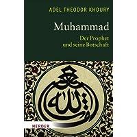 Muhammad: Der Prophet und seine Botschaft