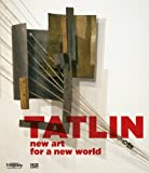 Tatlin: New Art for a New World, Simon Baier, Gian Casper Bott, Dimitrij Dimakov, 3775733639