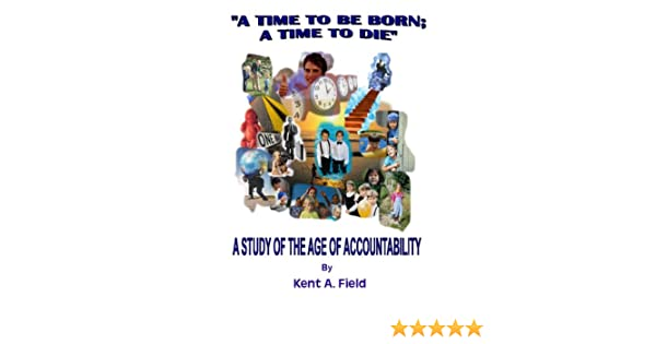 Time to Be Born, a Time to Die: A Study of the Age of Accountability