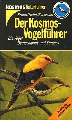 Der Kosmos-Vogelführer. Die Vögel Deutschlands und Europas