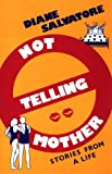 Not Telling Mother, Diane Salvatore, 1562800442