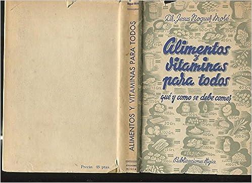 Alimentos y vitaminas para todos: Dr. Jesus Noguer More: Amazon.com: Books