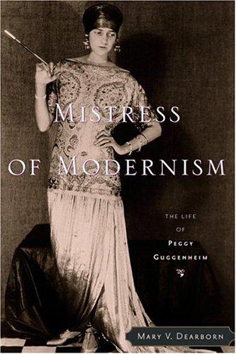 Read Online Mistress of Modernism: The Life of Peggy Guggenheim pdf epub
