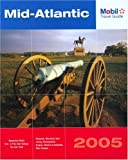 Mobil Travel Guide Mid Atlantic, 2005: Delaware, Maryland, New Jersey, Pennsylvania, Virginia, Washington DC, and West Virginia (Forbes Travel Guide: Mid-Atlantic)