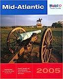 Mobil Travel Guide Mid Atlantic, 2005: Delaware, Maryland, New Jersey, Pennsylvania, Virginia, Washington DC, and West Virginia (Forbes Travel Guide: Mid-Atlantic)