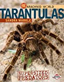 img - for Tarantulas: Supersized Predators (Arachnid World) book / textbook / text book