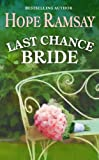 Front cover for the book Last Chance Bride by Hope Ramsay