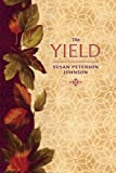 The Yield, Susan Peterson Johnson, 1592982859
