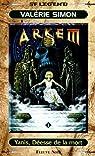 Arkem, la pierre des ténèbres, tome 1 : Yanis, Déesse de la mort par Valérie Simon