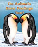 Do Animals Have Feelings Too?, David L. Rice and Trudy L. Calvert, 1584690046