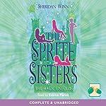 The Sprite Sisters: The Magic Unfolds | Sheridan Winn