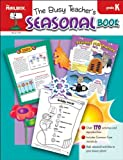 The Busy Teacher's Seasonal Book : Grade K, The Mailbox Books Staff, 1612764452