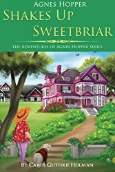 Agnes Hopper Shakes Up Sweetbriar (The Adventures of Agnes Series) (Volume 1)