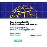 Fachwörter der Logistik, Produktionsplanung und -steuererung /Dictionary of Logistics, Production Planning and Control: Deutsch-Englisch. Englisch-Deutsch: Deutsch-Englisch/English-German