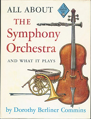 All about the symphony orchestra and what it plays (Allabout Books)