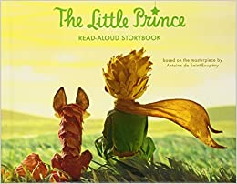 The little prince read-aloud storybook - Antoine de Saint-Exupery