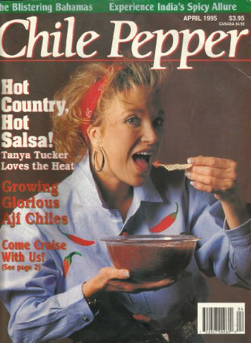 CHILE PEPPER MAGAZINE APRIL 1995 SINGLE ISSUE HOT COUNTRY, HOT SALSA! (GROWING GLORIOUS AJI CHILES)