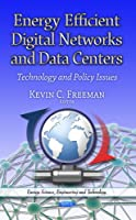 Energy Efficient Digital Networks and Data Centers Front Cover
