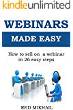 WEBINARS MADE EASY: How to sell on  a webinar in 26 easy steps