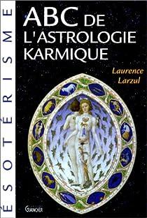 ABC de l'astrologie karmique par Larzul