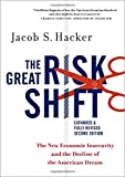 The Great Risk Shift: The New Economic Insecurity and the Decline of the American Dream, Second Edition