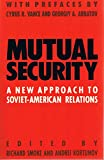 img - for Mutual Security: A New Approach to Soviet-American Relations book / textbook / text book