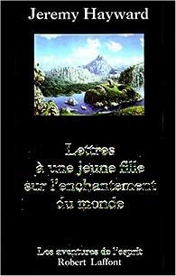 Lettres a une jeune fille sur l'enchantement du monde par Jeremy W. Hayward