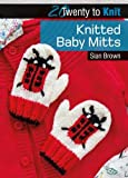 Knitted Baby Mitts (Twenty to Make)