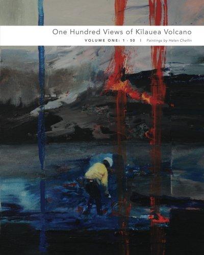 One Hundred Views of Kilauea Volcano: Volume One: 1-50 PDF