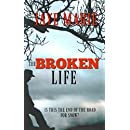 The Broken Life: Is this the end of the road for Snow? (Lives Book 3)