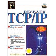 TCP/IP réseaux : comprendre et utiliser dès la première journée