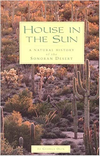 Front cover for the book House in the Sun: A Natural History of the Sonoran Desert by George Olin