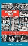 Women and War (Abridged), Jack Hilton Cunningham, 0874408024