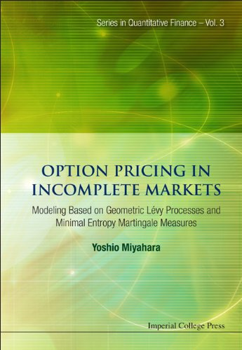 Option Pricing in Incomplete Markets:Modeling Based on Geometric Lévy Processes and Minimal Entropy Martingale Measures (Series in Quantitative Finance Book 3)