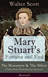 img - for Mary Stuart's Fortune and End: The Monastery & The Abbot (Tales from Benedictine Sources) - Illustrated: Historical Novels Set in the Elizabethan Era from ... of Midlothian, The Antiquary & The Pirate book / textbook / text book