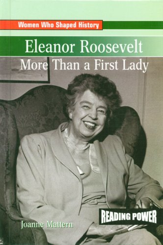 Eleanor Roosevelt: More Than a First Lady (Women Who Shaped History)