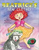 img - for Beatrice's New Clothes (Adventures of Beatrice) book / textbook / text book