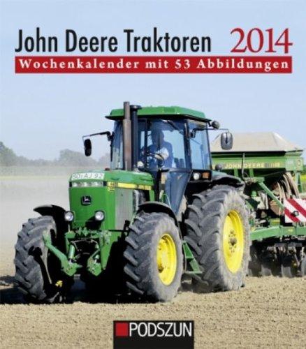 John Deere Traktoren 2014: Wochenkalender mit 53 Abbildungen
