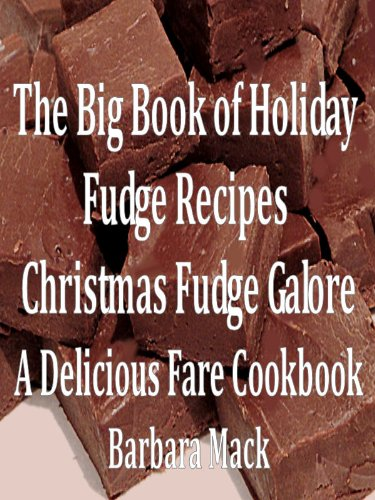 - The Big Book of Holiday Fudge Recipes - Christmas Fudge Galore