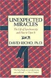 Unexpected Miracles: The Gift of Synchronicity and How to Open it