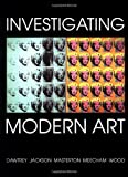 Investigating Modern Art, , 0300067976