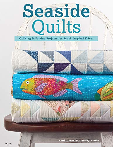 Quilt Beach Patterns - Seaside Quilts: Quilting & Sewing Projects for Beach-Inspired Décor
