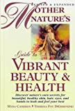 Mother Nature's Guide to Vibrant Beauty and Health