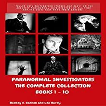 Paranormal Investigators, The Complete Collection: Books 1-10 Audiobook by Leo Hardy, Rodney Cannon Narrated by Kane Prestenback
