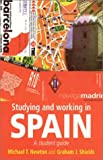 Studying and Working in Spain, Michael T. Newton and Graham J. Shields, 0719054729