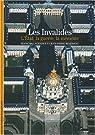 Les Invalides : L'Etat, la Guerre, la Mémoire par Lagrange