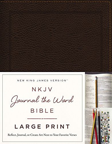 NKJV, Journal the Word Bible, Large Print, Bonded Leather, Brown, Red Letter Edition: Reflect, Journal, or Create Art Next to Your Favorite Verses (Single Column Four)